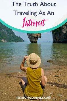 The Truth About Traveling As An Introver