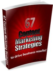 67 Content Marketing Strategies to Drive Business Results