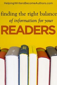 Finding the Right Balance of Information for Your Readers - Helping Writers Become Authors Book Writing Tips, Writing Resources, Writing Prompts, Authors, Writers, Books To Read, Words, Inspiration, Biblical Inspiration