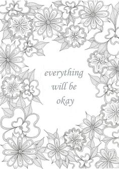 Get the coloring page: Everything Will Be Okay | 50 Printable Adult Coloring Pages That Will Make You Feel Like a Kid Again | POPSUGAR Smart Living