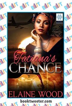 """See the Tweet Splash for """"Tatiana's Chance"""" by Elaine Wood on BookTweeter #bktwtr"""