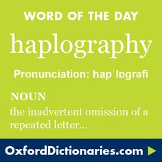 What does haplography mean? haplography is defined by the lexicographers at Oxford Dictionaries as The inadvertent omission of a repeated letter or letters in writing (e. writing philogy for philology). Unusual Words, Rare Words, Unique Words, Beautiful Words, Words To Use, New Words, Cool Words, Word Up, Word Of The Day