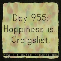 www.the-smile-project.com Happiness is.. #Craigslist