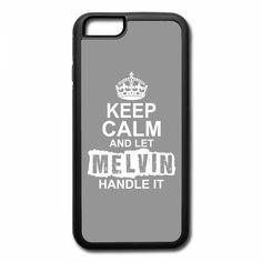 keep calm and let melvin handle it 1 iPhone 7 Plus Case