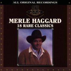 "Includes liner notes by Barry Alfonseca. This is part of ""The One And Only"" Series. 18 RARE CLASSICS is an oddly organized but appealing collection of songs drawn from throughout Haggard's 10-year sta"