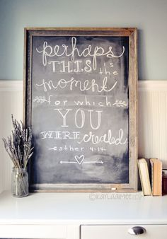 inspirational chalkboard art : Perhaps THIS is the moment for which you were…