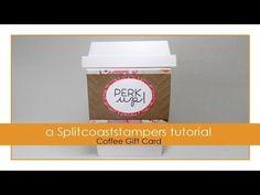 Coffee Gift Card Tutorial - Splitcoaststampers
