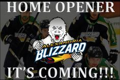 Alexandria Blizzard hockey home opener. It's coming!!! #feartheclaw #blizzshow