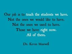 The perfect teaching quote.