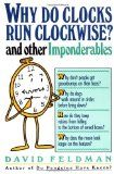 Why Do Clocks Run Clockwise? and Other Imponderables: Mysteries of Everyday Life Explained ~ David Feldman Book Catalogue, Bibliophile, Book Lovers, Clocks, My Books, David, Running, Life, Racing