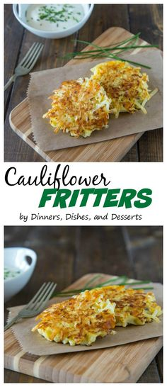 Crispy Cauliflower Fritters – Cauliflower and shredded potatoes come together to make super easy crispy fritters. You will never be able to tell the cauliflower is in there!