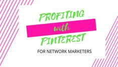 Are you struggling to...  Find High Quality Prospects Make MORE Sales And Recruit MORE Team Members?  Than you need to look seriously at Profiting with Pinterest.