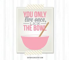 lick the bowl