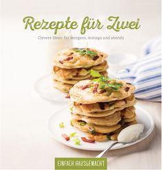 """Eine große Vielfalt von Verwöhnrezepten für jede Tageszeit und Gelegenheit  - perfekt auf zwei Personen abgestimmt - findet ihr im Buch """"Rezepte für Zwei"""" von Einfach Hausgemacht, Mein Magazin für Haus und Küche"""