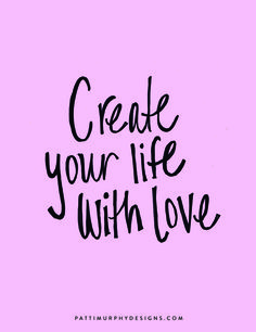 Project 365 Things // Day 280 - Patti Murphy Designs Create your life with love