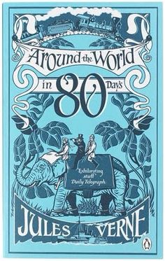 Around the World in 80 Days by Jules Verne. The adventures of travel have triumphs and discomforts, but Phileas shows us we can overcome any obstacle in our journey. The world is waiting!
