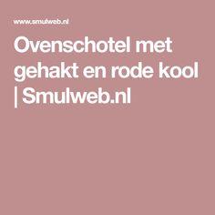 Ovenschotel met gehakt en rode kool   Smulweb.nl