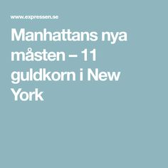 Manhattans nya måsten – 11 guldkorn i New York
