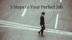 5 Steps to Your Perfect Job - The Young Professional Times