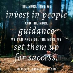 Invest in people and give them guidance!! #BestWayToLead