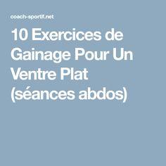 10 Exercices de Gainage Pour Un Ventre Plat (séances abdos)