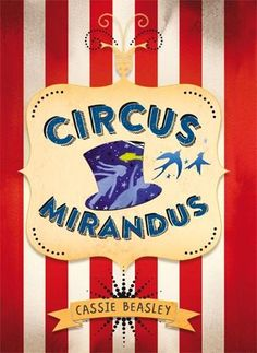 Beasley, Cassie. Circus Mirandus. Barcelona : La Galera, 2016