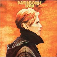 David Bowie - Low.  Probably my favorite album cover ever.