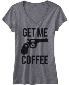 For those of us who NEED their Coffee! GET ME COFFEE Shirt by NoBull Woman Apparel. Click here to get yours http://nobullwoman-apparel.com/collections/fitness-tanks-workout-shirts/products/get-me-coffee-gray-v-neck-shirt