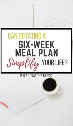 Rotating a six-week meal plan