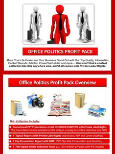 Office Politics PLR Profit Pack Quality, value packed and affordable private label office politics content portfolios, jam-packed with premium PLR business and marketing reports, essays, articles and graphics. All of it comes with our exclusive, profit-ready, viral PowerPoint presentations. We've done all the hard work for you! #OfficePolitics #Business #OnlineBusiness #Career #BusinessSuccess #BusinessBrand