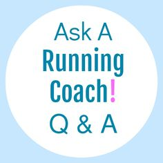 ask a running coach Q & A
