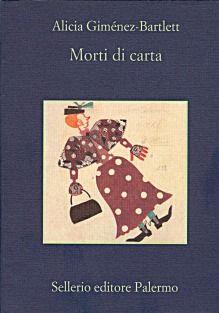Morti di carta - Giménez Bartlett Alicia - Sellerio Editore Palermo