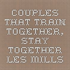 Couples that train together, stay together. Les Mills