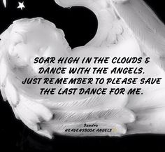 Soar High and save the last dance for me