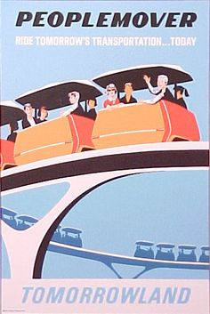 Ride Tomorrow's Transportation, Today! Tomorrowland Disneyland Poster.