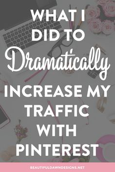 Sharing what I did to DRAMATICALLY increase my traffic with Pinterest. Lets increase your Pinterest traffic too!