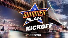 The 2015 #SummerSlam Kickoff starts RIGHT NOW, and you can see it RIGHT HERE!