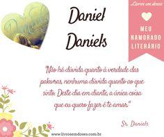 Meu namorado literário é Daniel Daniels!!! E o seu? #meunamoradoliterario #livrosemdoses #diadosnamorados