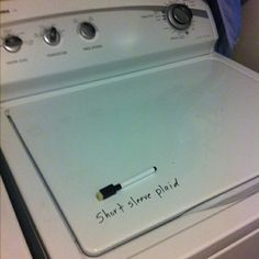 Use a dry erase marker to write on the top of your washer what items are in that load that should not go in the dryer. Duh. Why have I never thought of this?