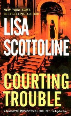 Courting Trouble (Rosato & Associates #7) by Lisa Scottoline