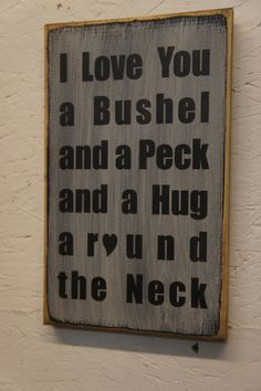 Rustic Sign I Love You a Bushel and a Peck and a Hug Around the Neck Distressed and Antiqued by ExpressionsNmore, $19.95