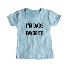 I'm Dad's Favorite Sister Brother Sibling Siblings Dad Dads Father Fathers Children Kids Parent Parents Parenting SGAL9 Baby Onesie / Tee