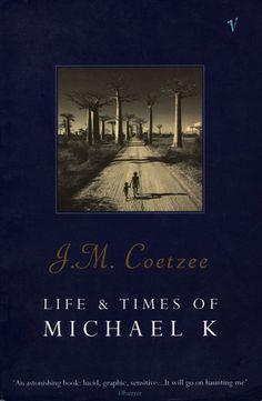 Read that.                                          Life & Times of Michael K  by J.M. Coetzee