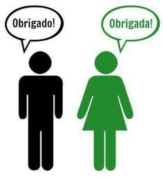 """Men say """"Obrigado!"""" Women say """"Obrigada!"""""""