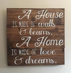 "Wood Projects A house is made of walls and beams. A home is made of love and dreams. wood sign - ""A house is made of walls Diy Home Decor Projects, Diy Pallet Projects, Diy Projects To Try, Home Crafts, Wood Projects, Woodworking Projects, Woodworking Jigsaw, Decor Ideas, Craft Ideas"