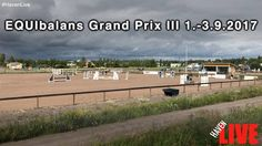 EQUIbalans Grand Prix III 1.-3.9.2017 - Päivä 1 - PE - YouTube