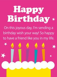 Send Free Happy to Have You! Happy Birthday Card for Friends to Loved Ones on Birthday & Greeting Cards by Davia. It's free, and you also can use your own customized birthday calendar and birthday reminders. Birthday Greetings For Facebook, Happy Birthday Wishes Cards, First Birthday Banners, Birthday Cards For Friends, Happy Wishes, Birthday Greeting Cards, Birthday Sentiments, Friend Birthday Quotes, Best Birthday Quotes