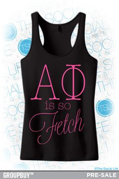 This semi-fitted racerback tank will have all you APHI's lookin' good this Recruitment Season. And that's so fetch! My #TSL Dream Recruitment Closet