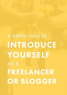 A Better Way to Introduce Yourself as a Freelancer or Blogger