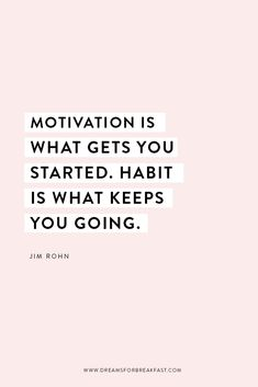 Motivation is what gets you started. Habit is what keeps you going. quotes about motivation // motivational quote Motivacional Quotes, Words Quotes, Wise Words, Best Quotes, Love Quotes, Inspirational Quotes, Sayings, Uplifting Quotes, Daily Quotes